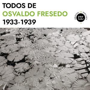 Todos de Osvaldo Fresedo 1933-1939 album cover