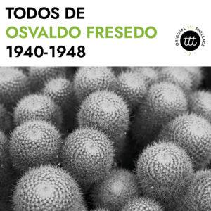 Todos de Osvaldo Fresedo 1940-1948